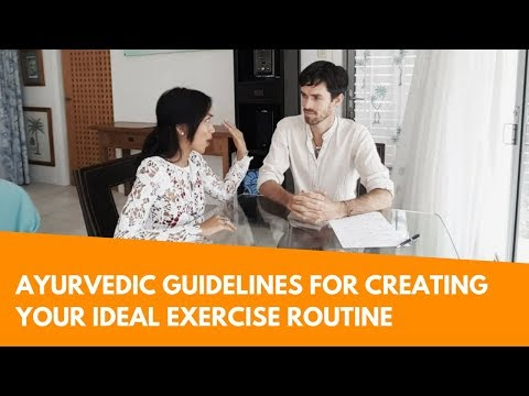 Ayurvedic Guidelines for Creating Your Ideal Exercise Routin