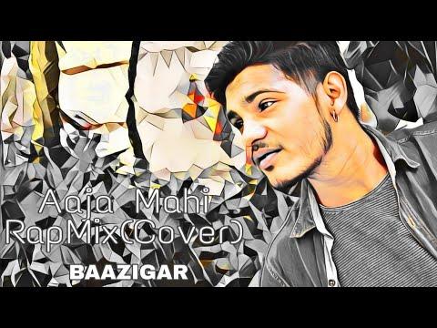 Aaja Mahi (cover) Rapmix- Baazigar