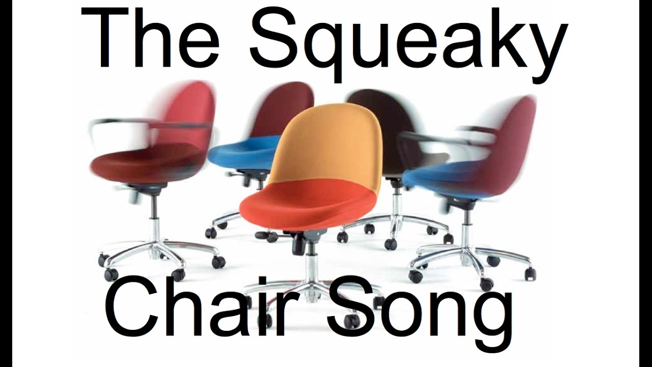 the squeaky chair song - youtube