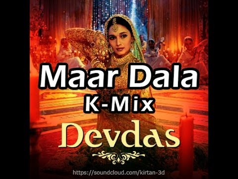 Maar Dala Remixed by Kirtan Patel (K-Mix)