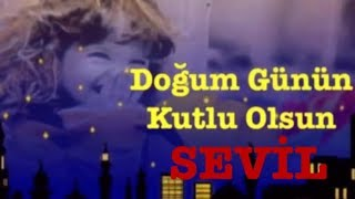 SEVİL İyi ki Doğdun ) 3.VERSİYON Komik Doğum günü Mesajı ,DOĞUMGÜNÜ VİDEOSU Made in Turkey ) 🎂