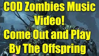 Come Out and Play - The Offspring. Call of Duty: Zombies Music Video (Black Ops 3 Hype)