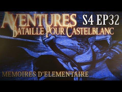 Aventures Bataille pour Castelblanc - Episode 32 - Mémoires d'élémentaire