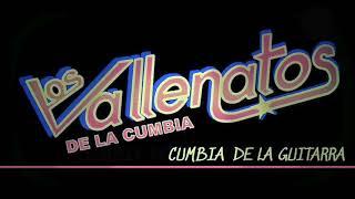 Cumbia de la guitarra - Los Vallenatos de la Cumbia