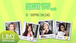 "LIME TV Season 2 Ep 03 ""Shopping challenge"""