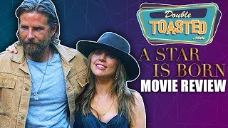 A STAR IS BORN MOVIE REVIEW 2018