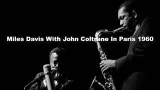 Miles Davis With John Coltrane In Paris 1960