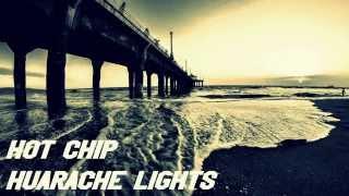 Hot Chip - Huarache Lights (2015)