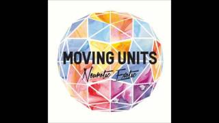 Moving Units - The World Is Ours
