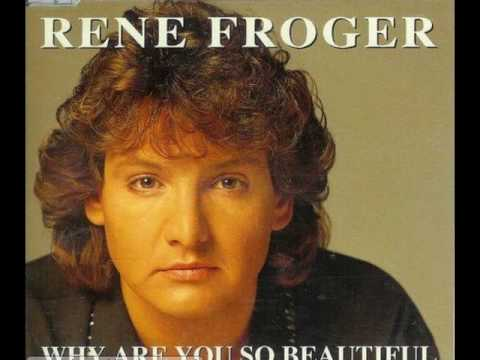RENE FROGER - Why are you so beautiful (1993) HQ