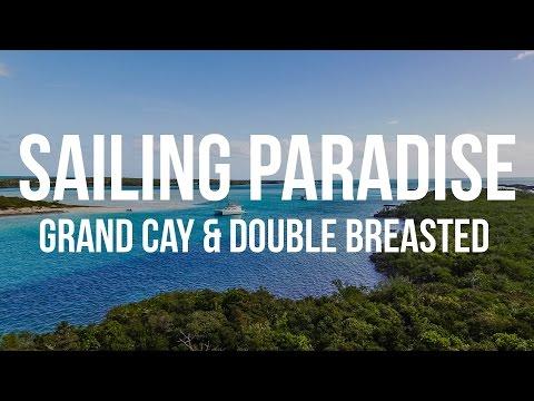 Bahamas Sailing Paradise - Grand Cay & Double Breasted