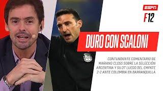 ¿#ARGENTINA PIERDE EL TIEMPO CON #SCALONI? CALIENTE REFLEXIÓN de #Closs luego del 2-2 ante #Colombia