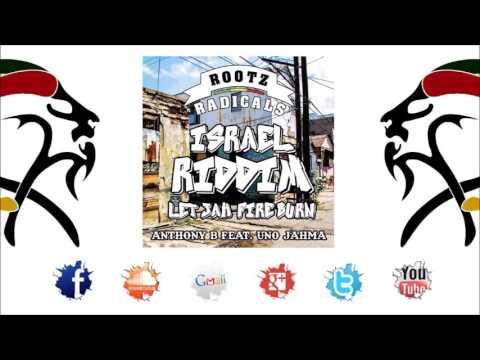 "Anthony B & Uno Jahma - Let Jah Fire Burn (Riddim 2017 ""Israel"" By Rootz Radicals)"