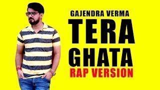 Tera Ghata ( Rap Version ) Prakash Jangir | Cover Song | Gajendra Verma