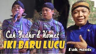 INI BARU LUCU CAK YUDHO VS KOMET 27/06/2019 DALANG-E PAK MINTO