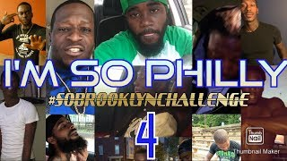 I'M SO PHILLY FREESTYLE COMPILATION 4 #SoBrooklynChallenge