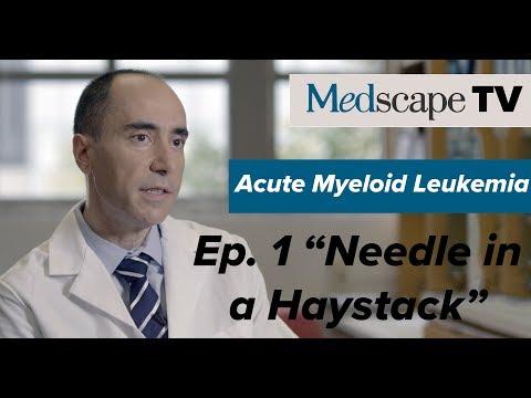 Acute Myeloid Leukemia Ep. 1: Needle in a Haystack   MedscapeTV