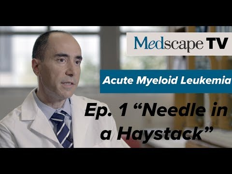 Acute Myeloid Leukemia Ep. 1: Needle in a Haystack | MedscapeTV