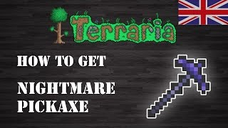 "Terraria : "" Nightmare Pickaxe "" [ENG] [How To Get] [Step by Step]"