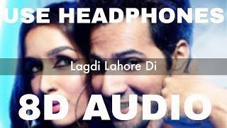 LAGDI LAHORE DI (8D AUDIO) - Street Dancer 3D | Guru Randhawa, Tulsi Kumar | Sachin-Jigar