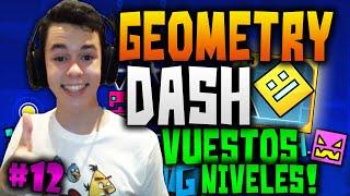 Geometry Dash! #12 JUGANDO A VUESTROS INCREÍBLES NIVELES! - TheGrefg