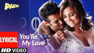 Lyrical: You'Re My Love | Partner | Salman Khan, Lara Dutta, Govinda, Katreena Kaif |Sajid - Wajid