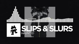 Slips & Slurs - Haunted [Monstercat Release]