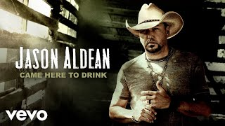 Watch Jason Aldean Came Here To Drink video