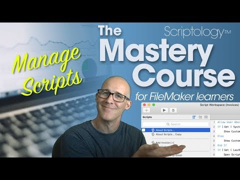Lesson #7: The environment - Manage Scripts - Scriptology Mastery Course for FileMaker