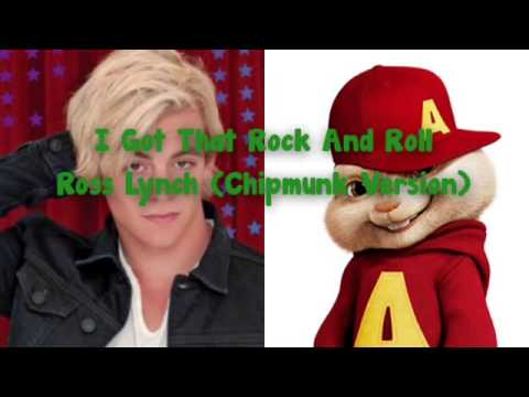I Got That Rock N Roll - Ross Lynch (Chipmunk Version)