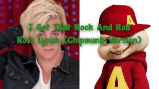 I Got That Rock N Roll - Ross Lynch (Chipmunk Version)