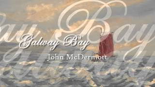 Watch John Mcdermott Galway Bay video