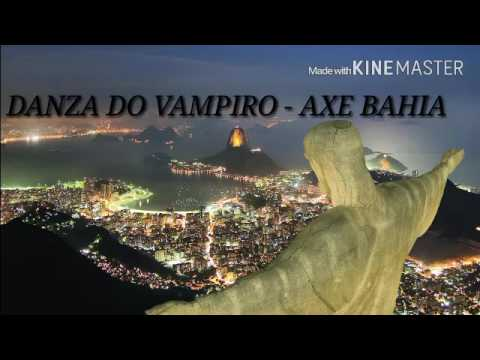 DANZA DO VAMPIRO -AXE BAHIA