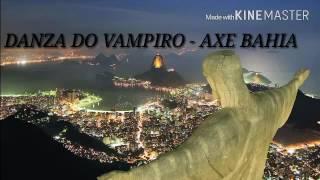 DANZA DO VAMPIRO -AXE BAHIA