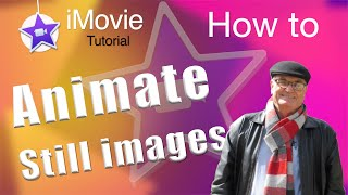 How to Animate still images in iMovie - iMovie training