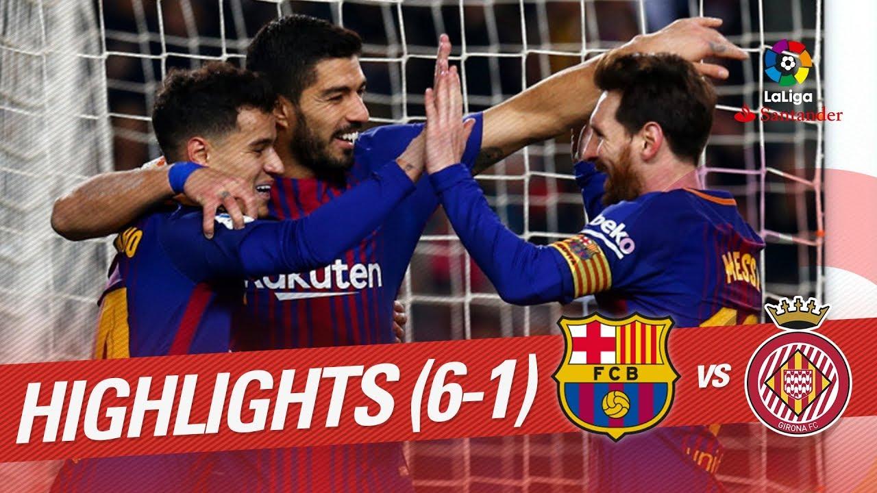 Resumen De Fc Barcelona Vs Girona Fc 6 1 Youtube