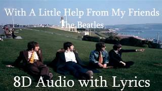 With A Little Help From My Friends - The Beatles | 8D Audio with Lyrics