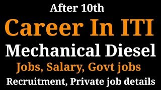 AFTER 10th MECHANICAL DIESEL ITI CAREER | JOB SALARY, GOVT JOBS, PRIVATE SECTOR, VACANCY DETAILS