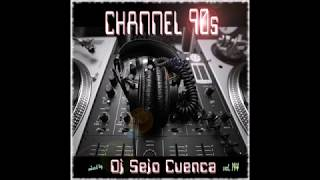 Channel 90s (Vol. 1) Remember Session by Dj Sejo Cuenca