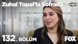 Zuhal Topal'la Sofrada 132. Bölüm
