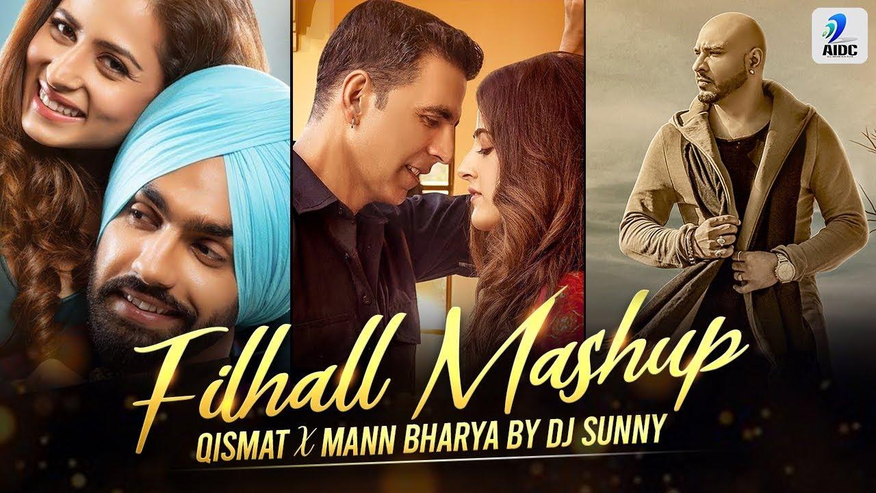 Download Filhall X Qismat X Mann Bharya (Mashup)   DJ Sunny   Akshay Kumar   Nupur Sanon   BPraak   Ammy Virk