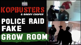 KopBusters Raid - Raw Footage - Police Raid Fake Grow Room