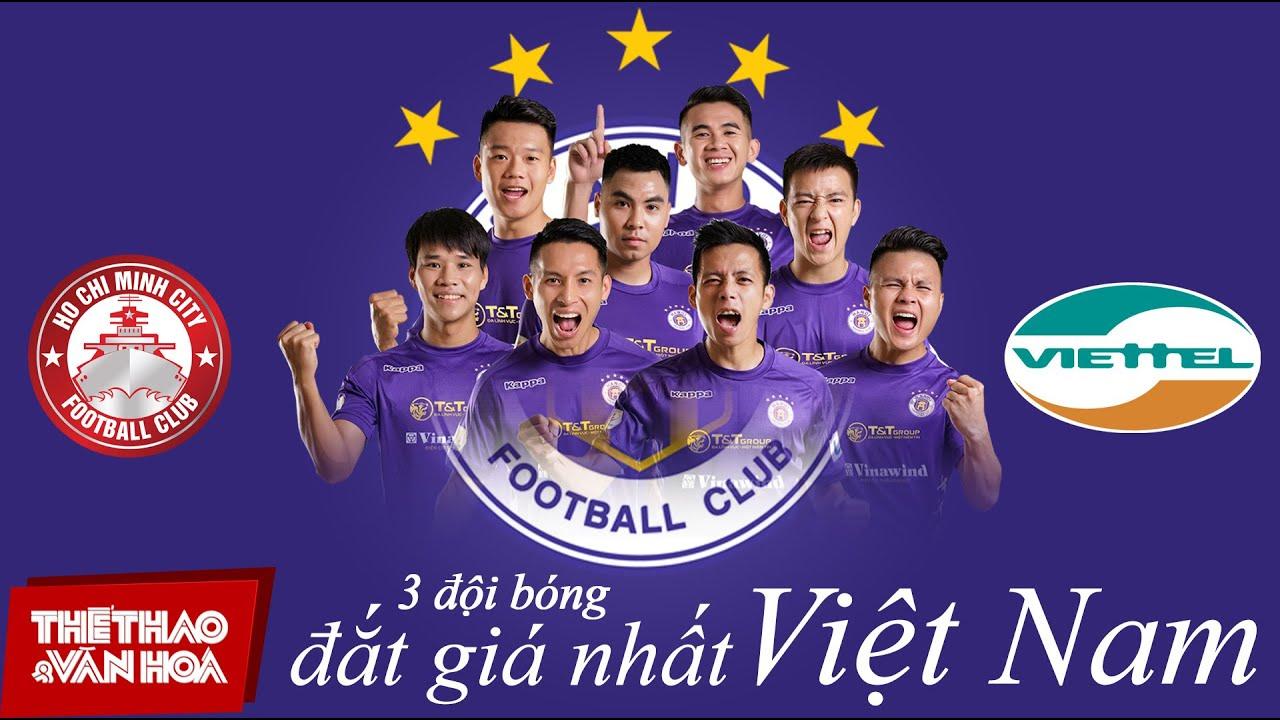 [BÓNG ĐÁ VIỆT NAM] TOP 3 CLB có đội hình đắt giá nhất V-League 2020: Hà Nội FC, Viettel và CLB TPHCM