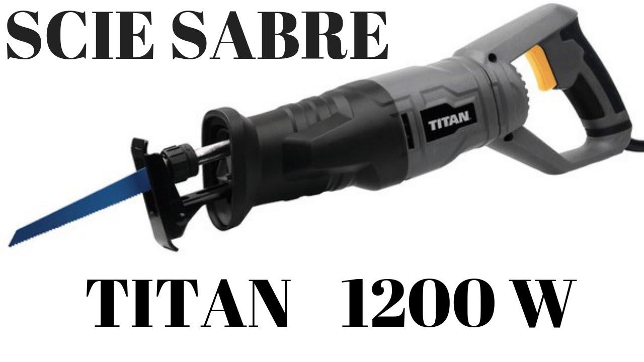 Scie Sabre 1200 W Titan Bricodepot смотреть видео