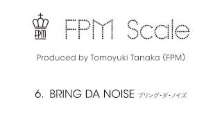 "FPM (Fantastic Plastic Machine) / BRING DA NOISE (2013 ""Scale"")"