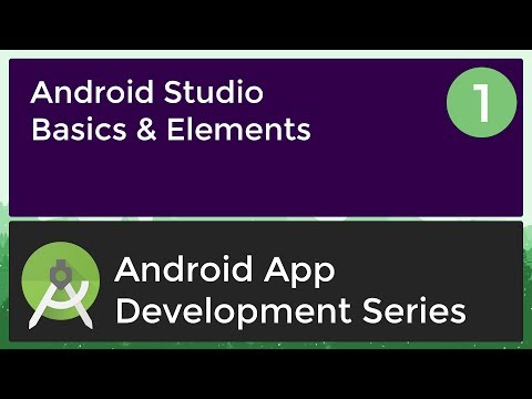 Android Application Development Tutorial for Beginners - #1 | 2017 | Android Studio Basics & Element