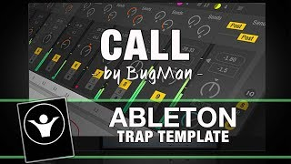 Trap Ableton Live Template - Call by BugMan