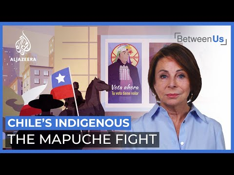 Chile's Indigenous: The Mapuche Fight | Between Us