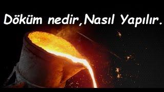 Döküm Nedir, Nasıl Yapılır ? - What is casting, how to make it ? HD