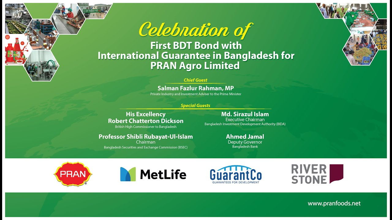 First BDT Bond with International Guarantee in Bangladesh for PRAN Agro Limited